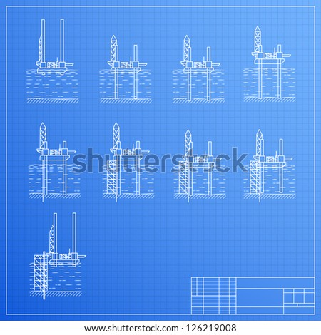 Sea Oil Rig Drilling Platform on Blueprint. Vector illustration, contains transparencies. - stock vector
