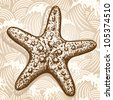 Sea star. Original hand drawn illustration in vintage style - stock vector