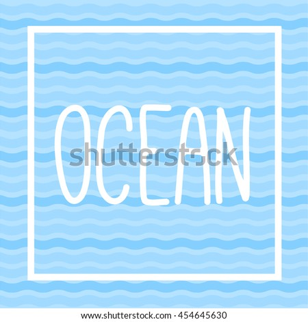Sea waves pattern with lettering. Ocean
