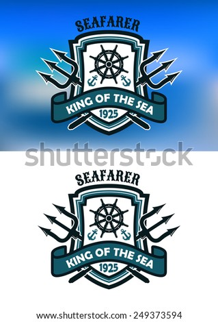 Seafarer and  King Of The Sea banner or emblem with crossed tridents behind a shield, anchors and helm - stock vector
