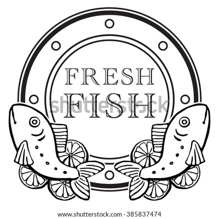 Seafood Label Design, with drawn fresh fish, vector illustration black and white graphic, isolated on white - stock vector