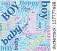 Seamless background for newborn baby boy pattern. affection and love. Word cloud, tag cloud text business concept. Word collage. Vector illustration. - stock vector