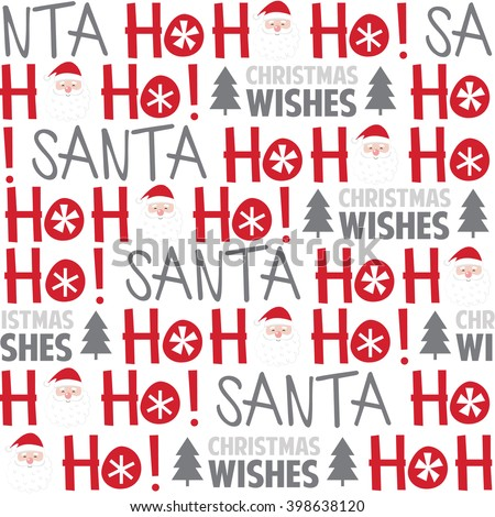 Seamless background with Ho ho ho and santa design suitable for wrapping, wallpaper, decoration background - stock vector