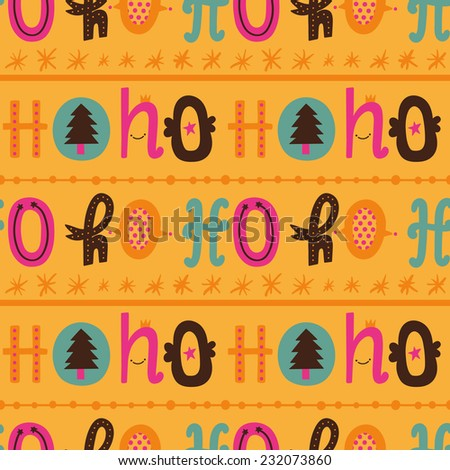 "Seamless christmas pattern with hand drawn typography ""HO HO HO"". Cute and funny winter background - stock vector"