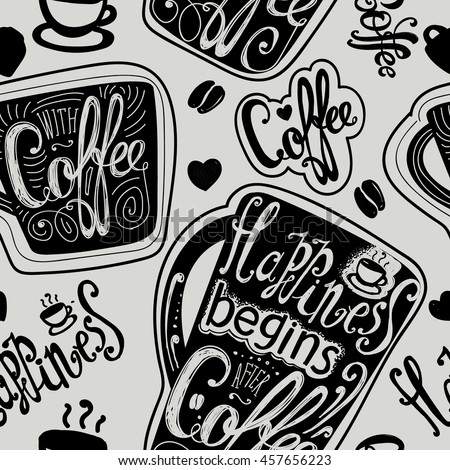 "Seamless ""Happiness begins after coffee."" Coffee mugs with slogans. Lettering. Light background, dark pattern."