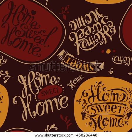 "Seamless ""Home sweet home"". Labels and design elements. Lettering. Brown, ocher, yellow"