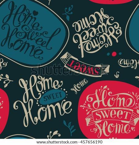 "Seamless ""Home sweet home"". Labels and design elements. Lettering. Dark background, red, turquoise"