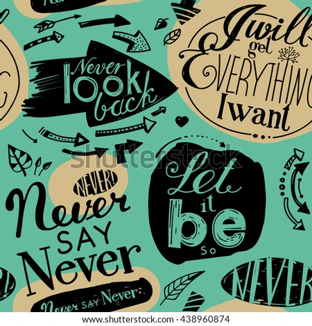 "Seamless pattern of the letterings  ""I will get everything I want"", 