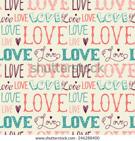 Seamless pattern of words. Love. Freehand drawing. - stock vector