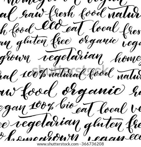 Seamless pattern with hand drawn organic phrase. Hand drawn lettering. Vegetarian, gluten free, 100%natural food, organic, vegan, homegrown, raw food. Ink illustration. Modern brush calligraphy. - stock vector
