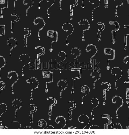 Seamless pattern with hand drawn question marks. Vector illustration.  Hand drawn questions on black background. Can be used for wallpapers, pattern fills, surface textures, textile, wrapping. - stock vector