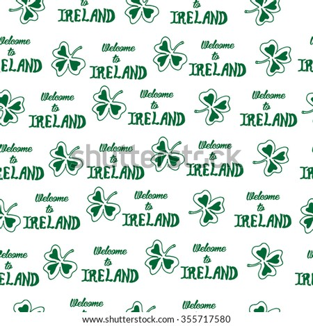 Seamless pattern with Irish clover and hand drawn lettering Welcome to Ireland. Vector stock. Wrapping paper for bar or restaurant.  - stock vector