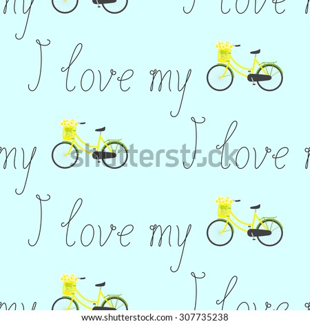 Seamless pattern with repeating calligraphic lettering I love my and bicycle with yellow colored female frame and pannier on handlebar with big bouquet of chamomiles in it isolated on blue background - stock vector