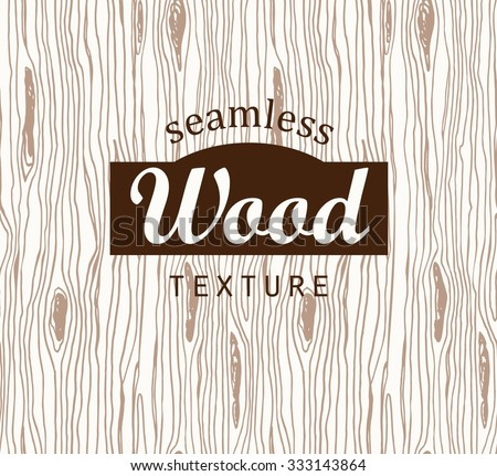 Seamless pattern with wood texture.  - stock vector