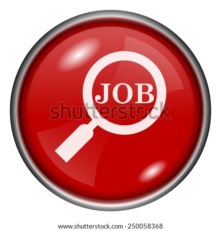 Search for job icon. Internet button on white background.  - stock vector