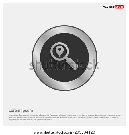 search location icon - abstract logo type icon - Realistic Silver metal button abstract background. Vector illustration - stock vector