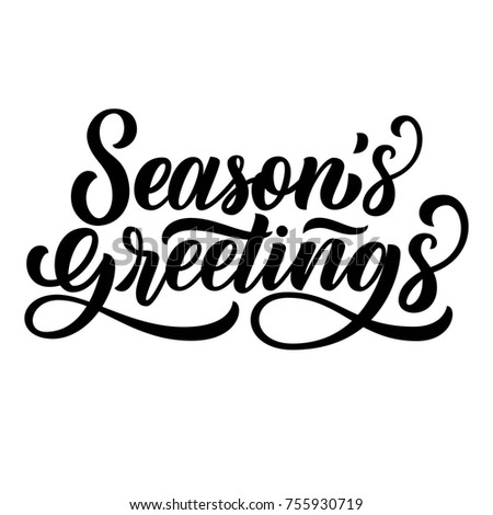 Seasons Greetings Brush Hand Lettering Isolated On White Background Vector Type Illustration Can