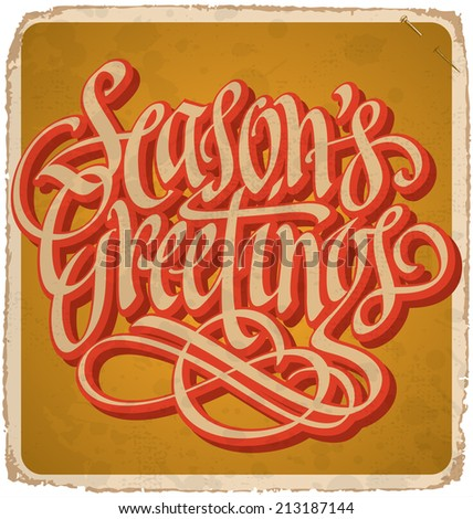 SEASON'S GREETINGS hand lettering -- handmade calligraphy, grunge effect in separate layer, vector (eps10) - stock vector