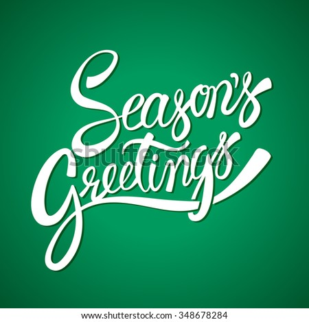Seasons greetings hand lettering vector calligraphy - stock vector