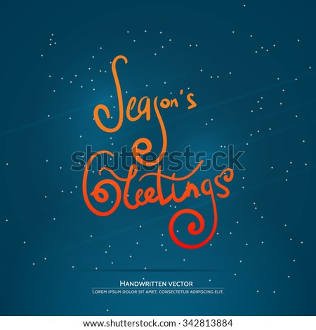 Seasons Greetings lettering. Handwritten vector calligraphy.  Handwritten vector calligraphy over blue background with snowflakes. - stock vector