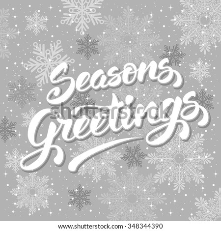 Seasons greetings. Vintage card for winter holidays. Hand lettering calligraphic inscription by brush. Vector illustration. - stock vector