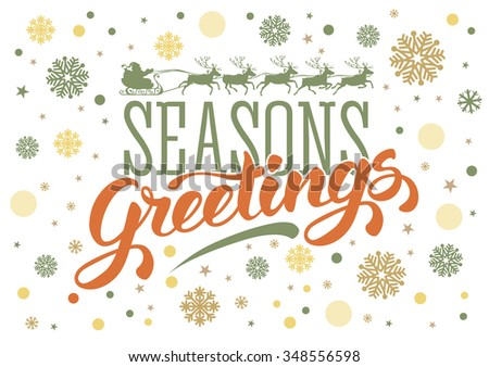 Seasons greetings. Vintage card for winter holidays. Hand lettering calligraphic inscription by brush. Snowflakes on white background. Santa sleigh reindeer silhouette. Vector illustration. - stock vector