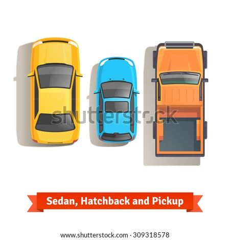 Sedan, hatchback cars and pickup truck top view. Flat style vector illustration isolated on white background. - stock vector