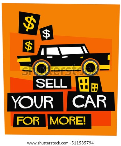 Sell Your Car For More! (Flat Style Vector Illustration Sales Poster Design)