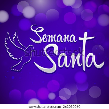 Semana Santa - Holy Week spanish text - Dove and cross vector lettering, Latin religious tradition before Easter - stock vector