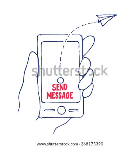 Send Message from Cell Phone in a Hand, Vector Illustration  - stock vector