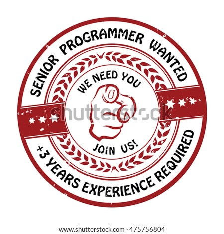 Senior programmer wanted. Experience required. Join Us! - grunge red label / stamp / sticker for recruitment agencies / companies and firms that are looking to hire.