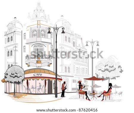 Series of sketches of beautiful old city streets with cafes - stock vector