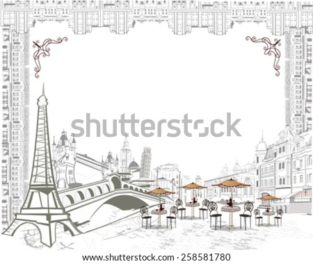 Series of sketches of beautiful old city views with cafes - frame Silhouettes of sights in Europe. - stock vector