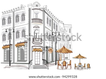 Series of sketches of beautiful old streets with cafes - stock vector