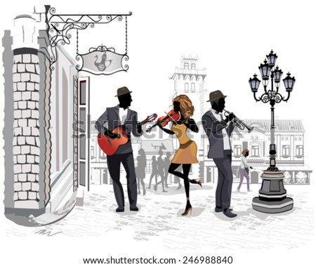 Series of the streets with people in the old city, street musicians with a violin, a guitar, a  trumpet - stock vector