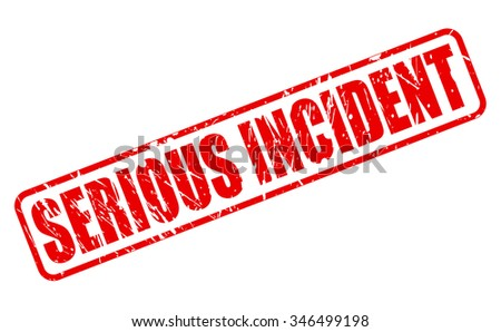 SERIOUS INCIDENT red stamp text on white - stock vector
