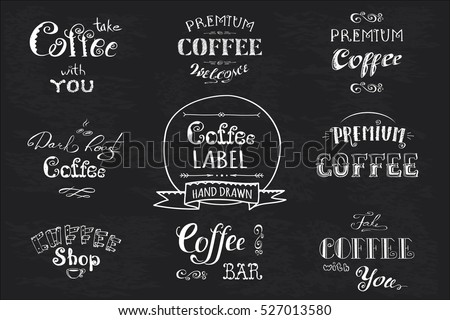 Set Coffee label,banner or typography,lettering hand drawn, chalkboard, dark background, stock vector illustration.