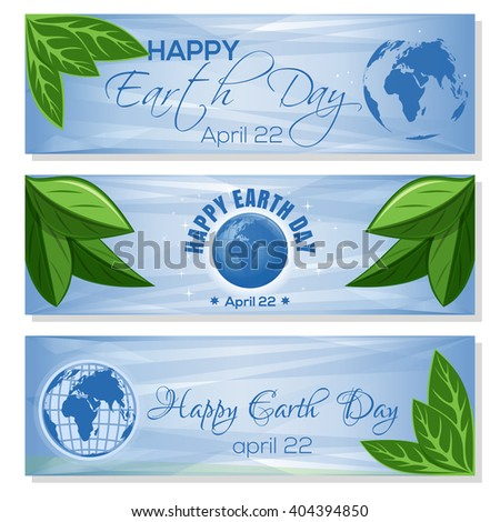 Set light blue banners for Earth Day with globe, green leaves and greeting inscription. Happy Earth Day. April 22. Vector illustration - stock vector