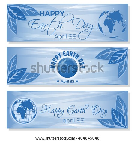 Set light blue banners for Earth Day with globe, leaves and greeting inscription. Happy Earth Day. April 22. Vector illustration - stock vector