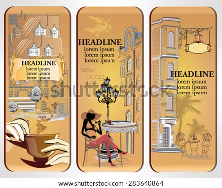 Set of cafe banners, decorated with the old town views and a fashion girl with a cup of coffee - stock vector