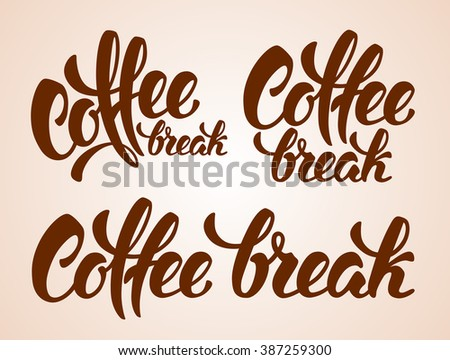 Set of Calligraphy Lettering Inscriptions Coffee Break. Coffee Break Concept. Vector Illustration. - stock vector