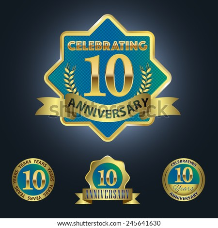 Set of 4 - Celebrating 10 Years Anniversary - Golden and Blue Laurel Wreath Seal with Golden Ribbon  - Layered EPS 10 Vector - stock vector