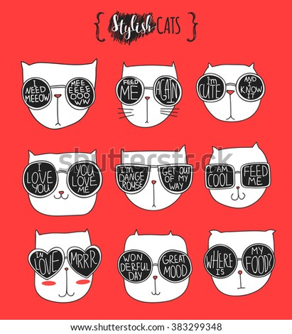 Set of cute doodle cats in glasses. Sketch cat. Cat handmade. Print cat clothes. Stylish muzzle. I need meow. Feed me again. I'm Cute. I love you. I'm dangerous. I am cool. In love. Where's my food - stock vector