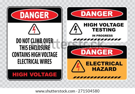 set of Danger High Voltage signs (danger do not climb over this enclosure contains high voltage electrical wires, high voltage testing in progress, danger electrical hazard) - stock vector