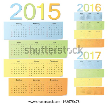 Set of european 2015, 2016, 2017 color vector calendars. Week starts from Sunday. - stock vector