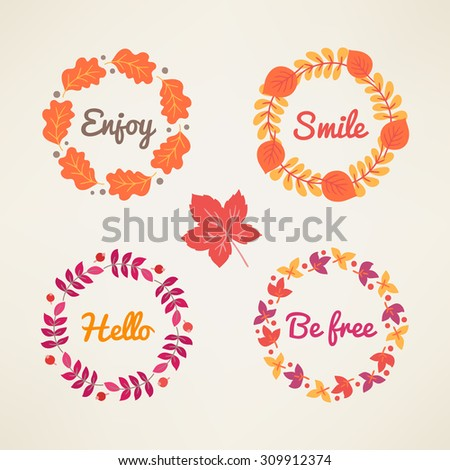 Set of four autumn wreaths with leaves, berries and wishes. Enjoy, Smile, Hello, Be free. Perfect for greeting cards, invitations, seasonal greetings, Thanksgiving cards  - stock vector