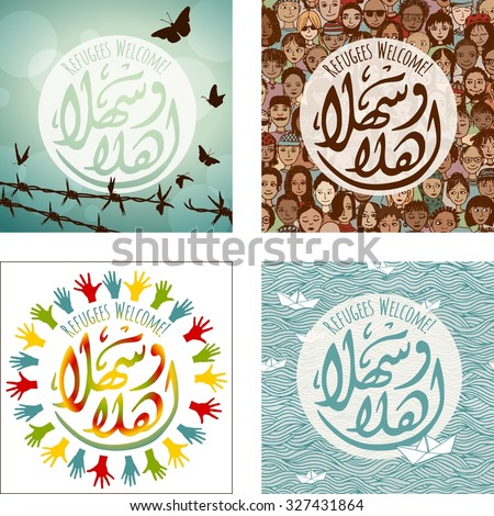 """Set of four  """"Refugees Welcome"""" images, in English and Arabic saying """"Welcome"""" (ahlan-wa-sahlan) - stock vector"""