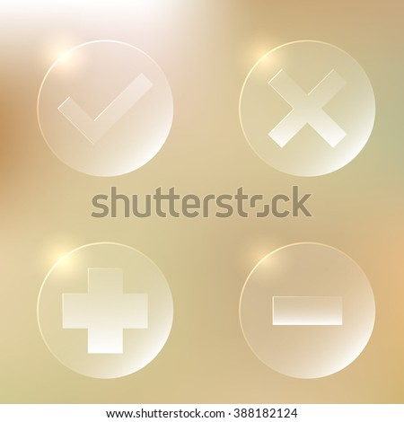 Set of glassy icons. Accept, agree. Cancel, abort, decline, disagree. Plus, add. Minus, remove, delete. - stock vector