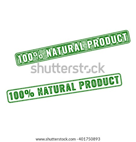 Set of green realistic vector 100 percent Natural Product grunge rubber stamp isolated on white background.