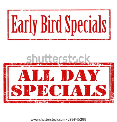 Set of grunge rubber stamps with text Early Bird Specials and All Day Specials,vector illustration - stock vector